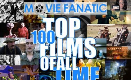 Top 100 Films of All Time - Movie Fanatic