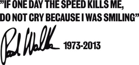 Paul Walker - IF ONE DAY THE SPEED KILLS ME