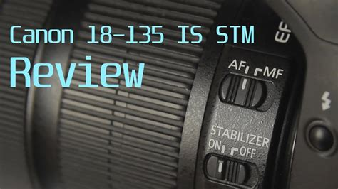 Canon 18-135 IS STM Review with sample pictures - YouTube