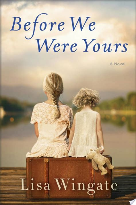 Before We Were Yours By Lisa Wingate - More Than a Review